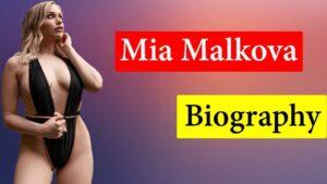 Mia Malkova Biography