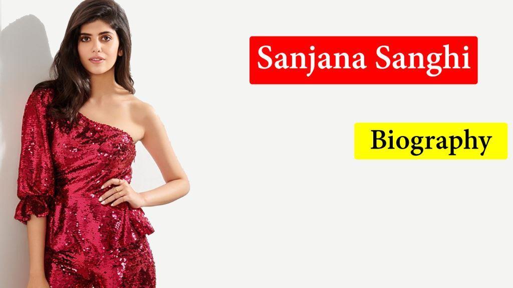 Sanjana Sanghi Wiki